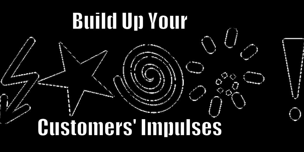 Customers' Impulses